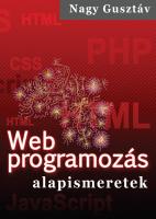 Nagy Gusztáv: Web programozás alapismeretek - borító